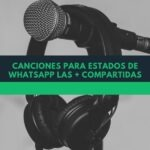 Canciones para estados de WhatsApp las + compartidas